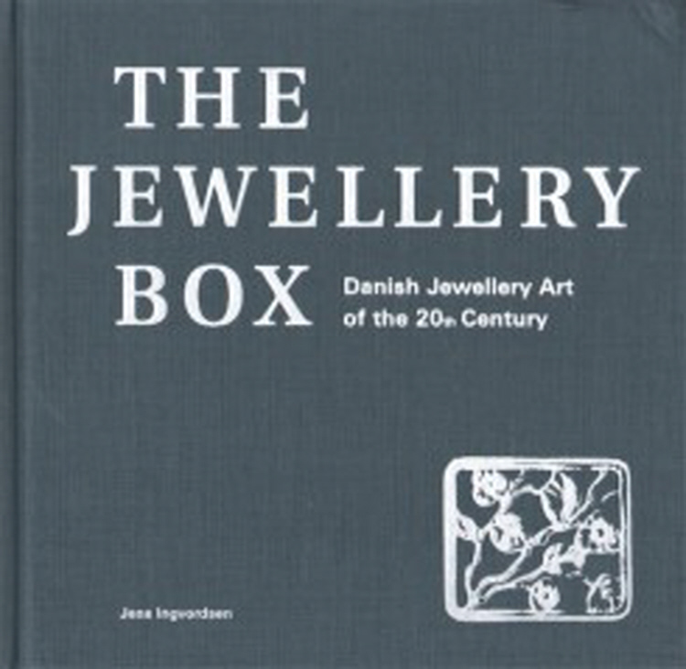 The Jewellery Box - Danish Jewellry Art of the 20Th Century